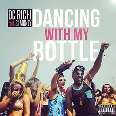 Dancing With My Bottle (feat. Si Money)