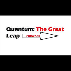 Quantum: the Great Leap Forward