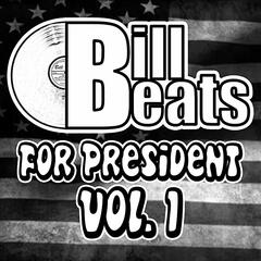 Bill Beats for President, Vol.1