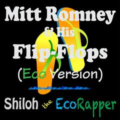 Mitt Romney & His Flip-Flops (Eco Version)