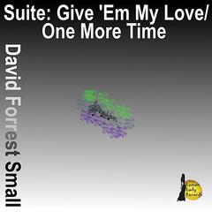 Suite: Give 'Em My Love / One More Time