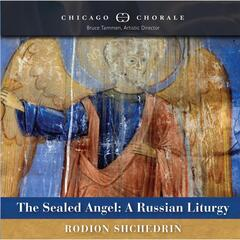 The Sealed Angel: A Russian Liturgy - Rodion Shchedrin