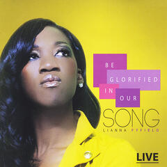 Be Glorified in Our Song (Live)