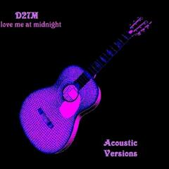 Love Me At Midnight (Acoustic Version)