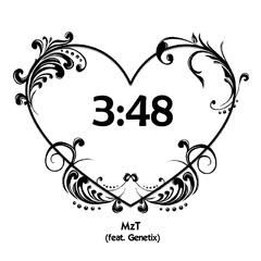 3:48 (Three Minutes Forty Eight Seconds) [feat. Genetix]