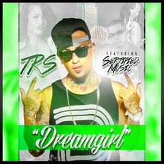 Dreamgirl (feat. Sertified Music)