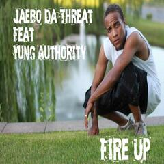 Fire Up (feat. Yung Authority)