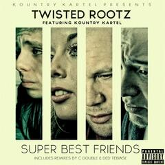 Super Best Friends EP(feat. Kountry Kartel)