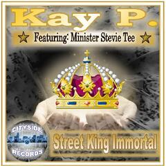 Street King Immortal (feat. Minister Stevie Tee)