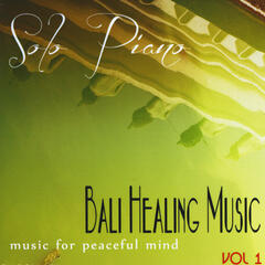 Piano Solo Healing Music from Bali, Vol. 1 (Music for Peaceful Mind)
