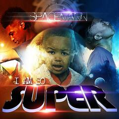 I Am So Super (feat. Shawshank the Ghost Producer)