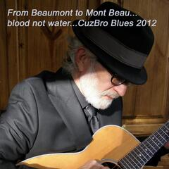 Cuzbro Blues 2012: From Beaumont to Mont Beau
