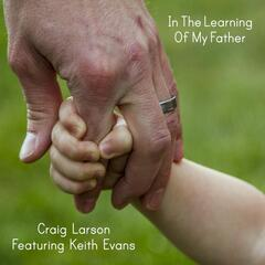 In the Learning of My Father (feat. Keith Evans)