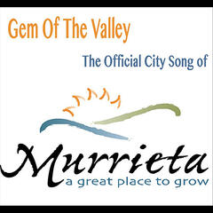 Gem of the Valley (Official Song of Murrieta)