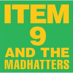 Item 9 & The Mad Hatters
