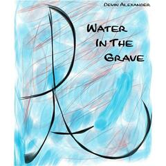 Water in the Grave