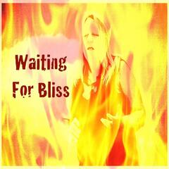 Waiting for Bliss