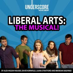 Liberal Arts: The Musical! Original Chicago Cast Recording