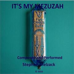 It's My Mezuzah  (A Song All About the Importance and Meaning of a Mezuzah)