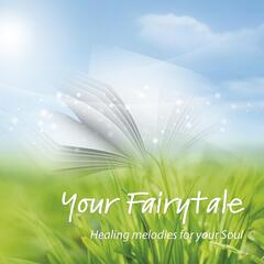 Your Fairytale: Healing Melodies for Your Soul