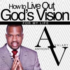 How to Live Out God's Vision