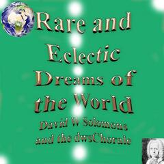 Rare and Eclectic Dreams of the World
