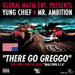 There Go Greggo (feat. Yung Chief)