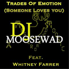 Trades of Emotion (Someone Loves You) [feat. Whitney Farrer]