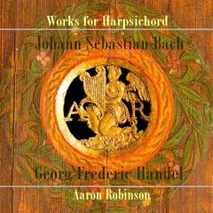 Works for Harpsichord: Bach & Handel