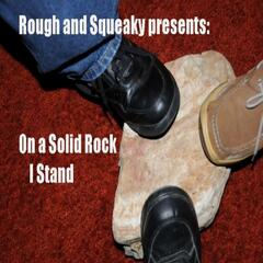 On the Solid Rock I Stand