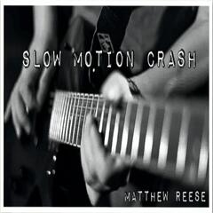 Slow Motion Crash