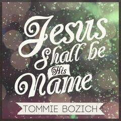 Jesus Shall Be His Name
