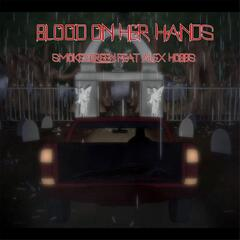 Blood On Her Hands (feat. Alex Hobbs)