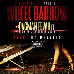 Wheel Barrow (feat. Big Klef & Kryptonitemuzik)