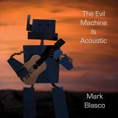 The Evil Machine Is Acoustic