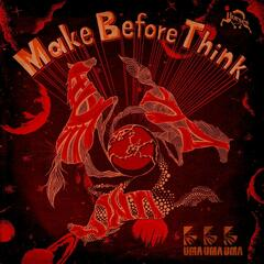 Make Before Think