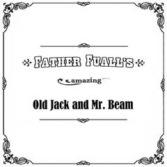 Old Jack and Mr Beam