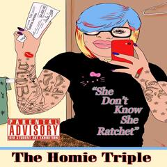 She Don't Know She Ratchet (feat. Tazh)