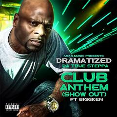 Club Anthem(Show Out) [feat. Biggken]