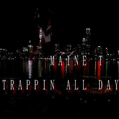 Trappin All Day