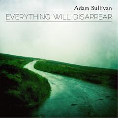 Everything Will Disappear