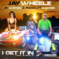 I Get It In (feat. JR Writer & Pressley Carter)