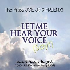 Let Me Hear Your Voice (Say!) [feat. Kebin Carr, Arlette Carr, Darryl Parque & Andre Lodree]