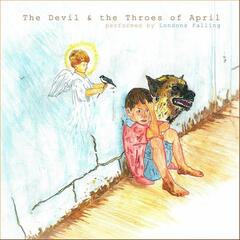 The Devil & the Throes of April