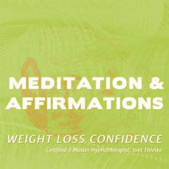 Weight Loss Confidence Affirmations and Meditations (Self-Hypnosis: Solfeggio Tones Positive Affirmations)