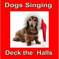 Deck the Halls (Singing Dogs)