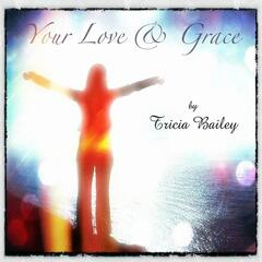 Your Love and Grace
