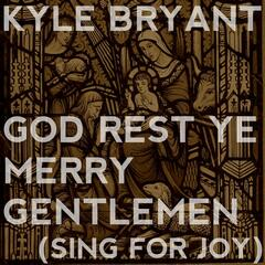 God Rest Ye Merry Gentlemen (Sing for Joy)