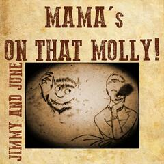 Mama's On That Molly!