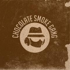 Chocolate Smoke Gang